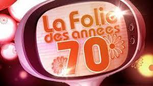 LA FOLIE DES ANNEES 70